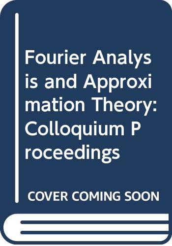 Fourier Analysis and Approximation Theory: Colloquium Proceedings: Alexits, G. Turan,