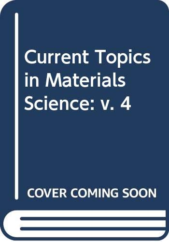9780444853486: Current Topics in Materials Science. Volume 4 (v. 4)