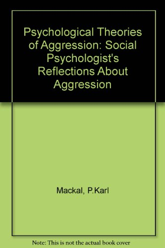 Psychological Theories of Aggression: Social Psychologist's Reflections: Mackal, P.Karl