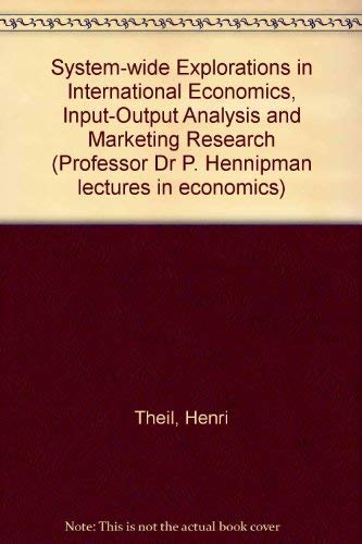 9780444853776: System-wide explorations in international economics, input-output analysis, and marketing research (Professor Dr. P. Hennipman lectures in economics)