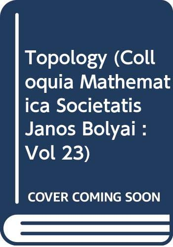 9780444854063: Topology (Colloquia Mathematica Societatis Janos Bolyai : Vol 23)