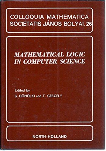 Mathematical Logic in Computer Science (Colloquia Mathematica: Bolyai J?anos Mathematikai