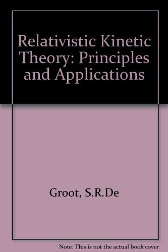 9780444854537: Relativistic Kinetic Theory: Principles and Applications