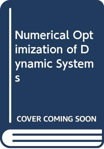 9780444854940: Numerical Optimization of Dynamic Systems