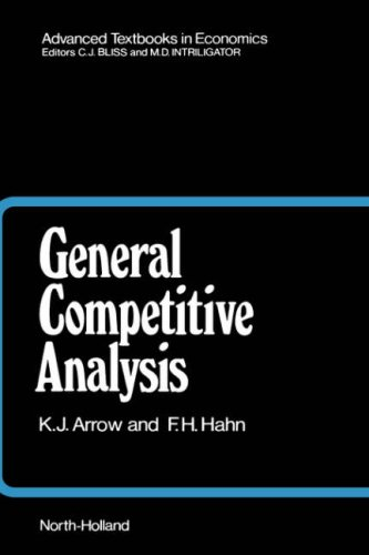 9780444854971: General Competitive Analysis, Volume 12 (Advanced Textbooks in Economics)