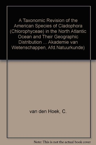 A Taxonomic Revision of the American Species of Cladophora (Chlorophyceae): Hoek, C. van den.