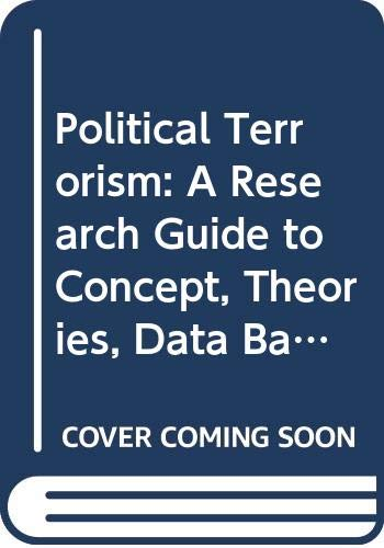 9780444856029: Political Terrorism: A Research Guide to Concept, Theories, Data Bases and Literature