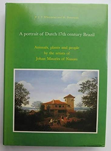 9780444856326: A Portrait of Dutch Seventeenth Century Brazil: Animals, Plants and People by the Artists of Johan Maurits of Nassau (Verhandelingen der Koninklijke Akademie van Wetenschappen, Afd.Natuurkunde)
