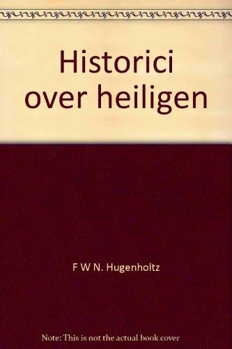 Historici over heiligen.: Hugenhultz, F.W.N.