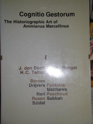9780444857521: Cognitio Gestorum: The Historiographic Art of Ammianus Marcellinus (Verhandelingen Der Koninklijke Nederlandse Akademie Van Wetenschappen, Afd. Letterkunde, Nieuwe Reeks, D. 148.)
