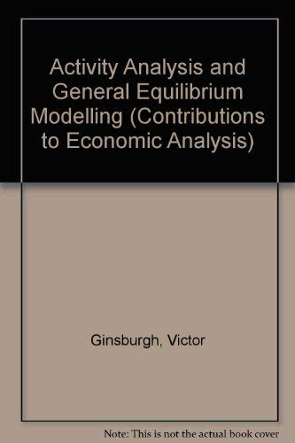 9780444860118: Activity analysis and general equilibrium modelling (Contributions to economic analysis)