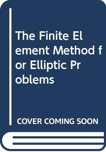 9780444860163: The Finite Element Method for Elliptic Problems