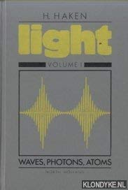 9780444860200: 1: Light : Volume I : Waves, Photons, Atoms,