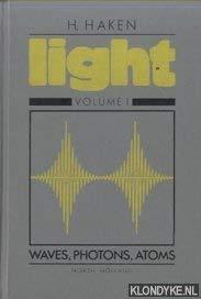 9780444860200: Light : Volume I : Waves, Photons, Atoms,