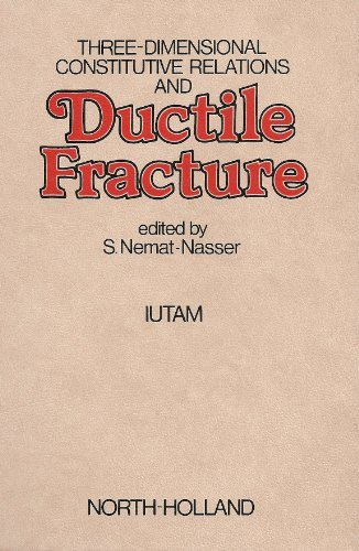 9780444861085: Three-dimensional Constitutive Relations and Ductile Fracture