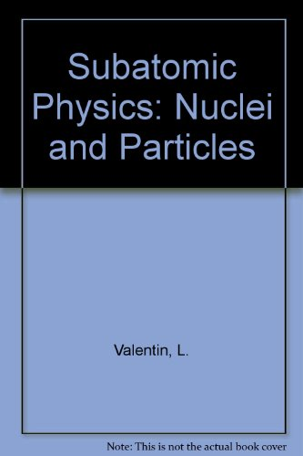 9780444861177: Subatomic Physics: Nuclei and Particles
