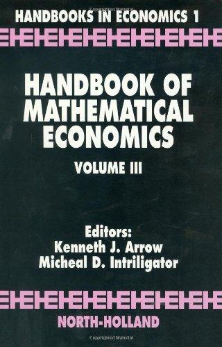 Handbook of Mathematical Economics, Volume 3: Editor-Michael D. Intriligator;