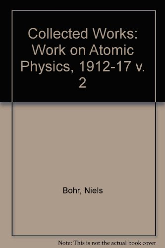 9780444861320: Collected Works: Work on Atomic Physics, 1912-17 v. 2