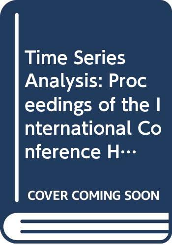 Time Series Analysis: Proceedings of the International Conference Held at Houston, Texas, August ...