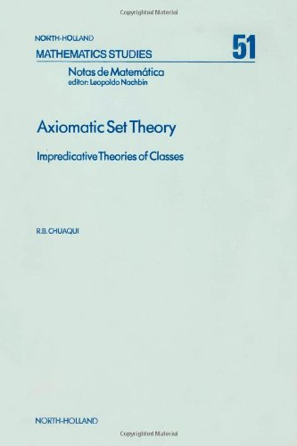 9780444861788: Axiomatic Set Theory: Impredicative Theories of Classes (Mathematics Studies)