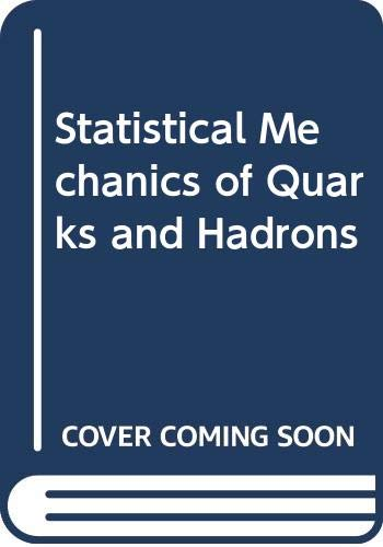 9780444862273: Statistical Mechanics of Quarks and Hadrons