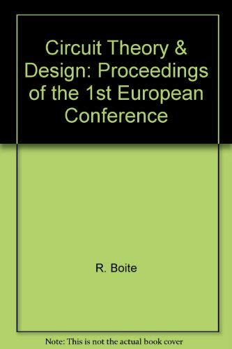 Circuit Theory & Design: Proceedings of the 1st European Conference: R. Boite , P. Dewilde
