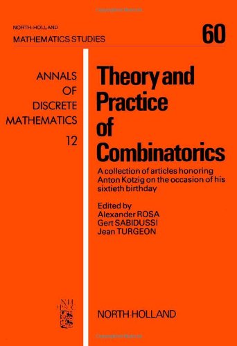 9780444863188: Theory and Practice of Combinatorics: A Collection of Articles Honoring Anton Kotzig on the Occasion of His Sixtieth Birthday (Annals of Discrete Mathematics) (English and French Edition)