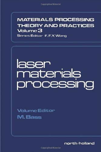 9780444863966: Laser Materials Processing (Materials Processing, Theory and Practices, V. 3)