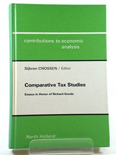 9780444864215: Comparative Tax Studies: Essays in Honor of Richard Goode (Contributions to Economic Analysis)