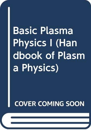 9780444864277: Basic Plasma Physics I (Handbook of Plasma Physics)