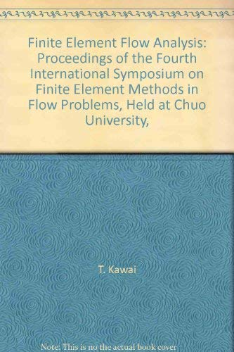 9780444864772: Finite Element Flow Analysis: Proceedings of the Fourth International Symposium on Finite Element Methods in Flow Problems, Held at Chuo University,