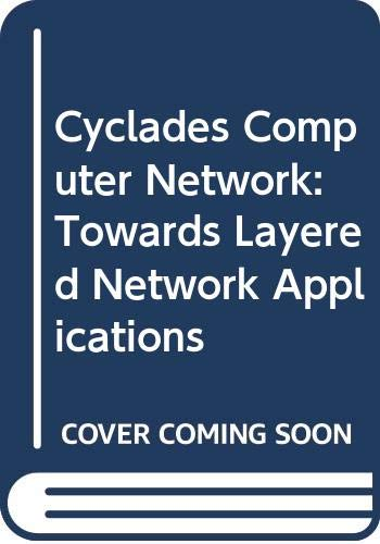 9780444864826: Cyclades Computer Network: Towards Layered Network Applications (Monograph series of the International Council for Computer Communications)