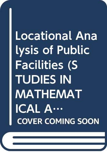 Locational Analysis of Public Facilities (Studies in