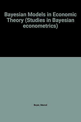9780444865021: Bayesian Models in Economic Theory (Studies in Bayesian econometrics)