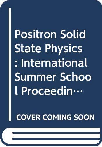 9780444865212: Positron Solid State Physics: International Summer School Proceedings (Proceedings of the International School of Physics