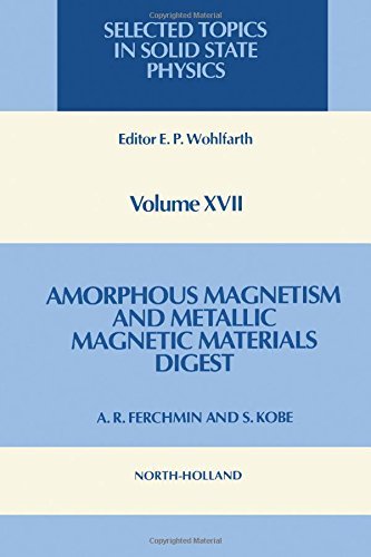 9780444865328: Amorphous Magnetism and Metallic Magnetic Materials Digest: A Survey of the Literature With a Complete Bibliography (Selected Topics in Solid State Physics)