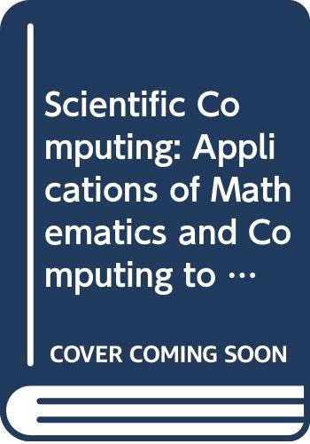 9780444866073: Scientific Computing: Applications of Mathematics and Computing to the Physical Sciences (Imacs Transactions on Scientific Computation, 1982, V. 1)