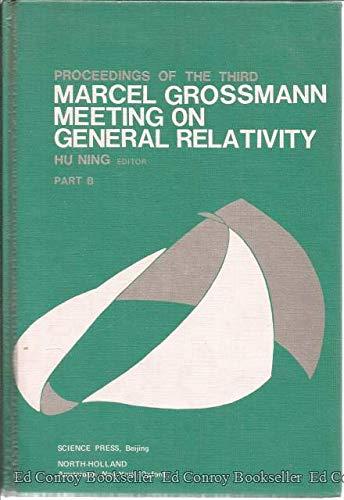 Proceedings of the Third Marcel Grossmann Meeting: Hu Ning (Editor)