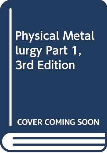 9780444867865: Physical Metallurgy Part 1, 3rd Edition