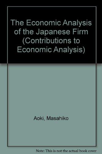 The economic analysis of the Japanese firm.: Aoki, Masahiko (ed.)