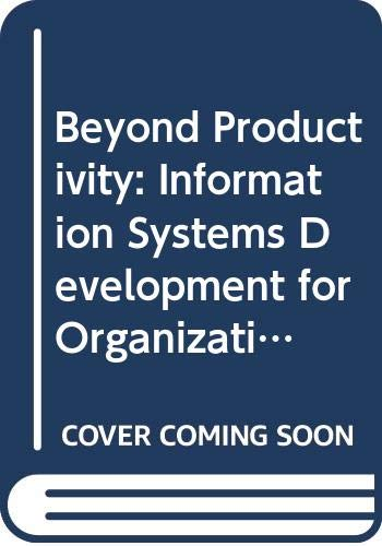 9780444868329: Beyond Productivity: Information Systems Development for Organizational Effectiveness - International Conference Proceedings