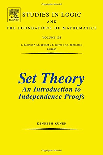 9780444868398: Set Theory: An Introduction to Independence Proofs (Studies in Logic and the Foundations of Mathematics)
