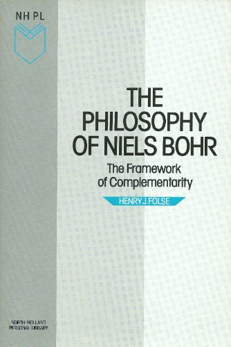 9780444869388: The Philosophy of Niels Bohr: The Framework of Complementarity (North-Holland Personal Library)