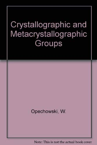 9780444869555: Crystallographic and Metacrystallographic Groups