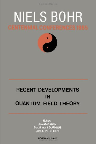 9780444869784: Recent Development in Quantum Field Theory: Proceedings of the Niels Bohr Centennial Conference, Copenhagen, Denmark, May 6-10, 1985