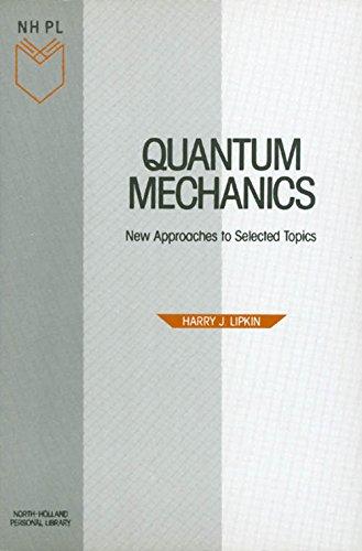 Quantum Mechanics: New Approaches to Selected Topics: Lipkin, H.J.