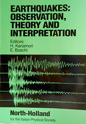 Earthquakes: Observation Theory and Interpretation : Proceedings: Kanamori, H.
