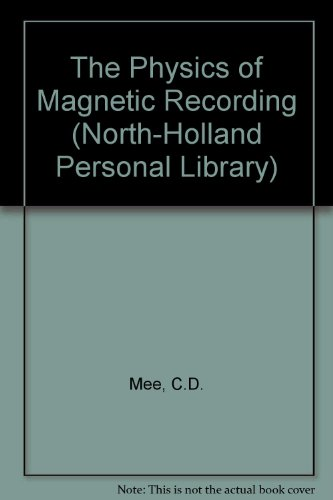 9780444870438: The Physics of Magnetic Recording (North-Holland Personal Library)