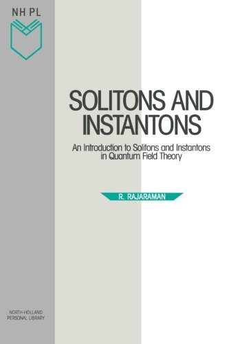 9780444870476: Solitons and Instantons, Volume 15: An Introduction to Solitons and Instantons in Quantum Field Theory (North-Holland Personal Library)