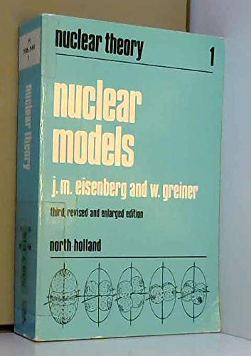9780444870735: Nuclear Models, Volume Volume 1: Third, Revised and Enlarged Edition (Nuclear Theory)